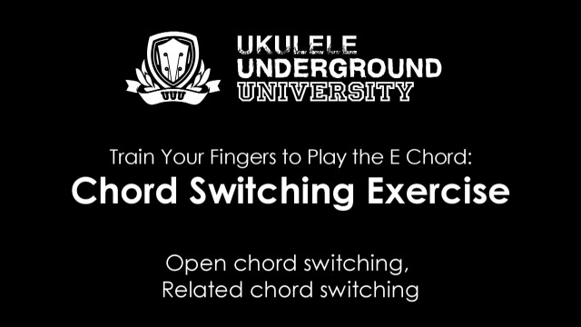 Train Your Fingers to Play the E Chord - Chord Switching