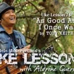 Uke Lesson 74 - As Good As I Once Was SS Sm