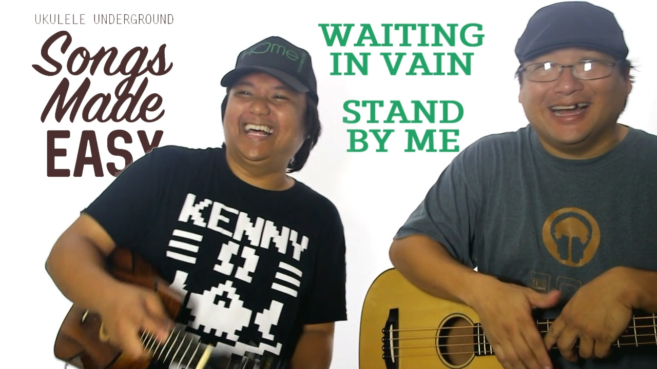 Songs Made Easy Jam Waiting In Vain Stand By Me Ukulele