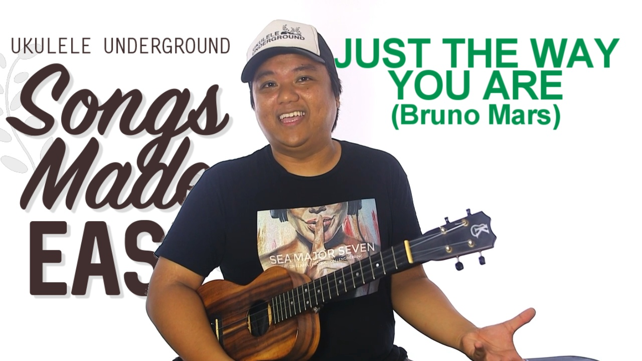 Songs Made Easy Just The Way You Are Ukulele Underground