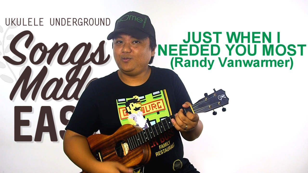 Songs Made Easy Just When I Needed You Most Ukulele Underground